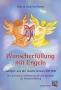* ~ Wunscherfüllung mit Engeln, 22 Karten + CD + Anleitung ~ *
